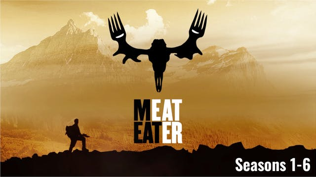 MeatEater Seasons 1-6