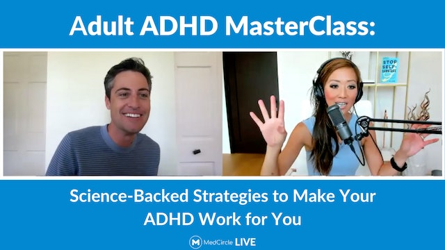 Adult ADHD MasterClass: Science-Backed Strategies to Make Your ADHD Work For You