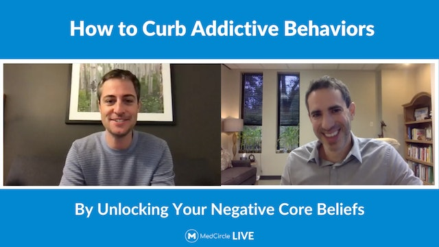 How to Curb Addictive Behaviors By Unlocking Negative Core Beliefs