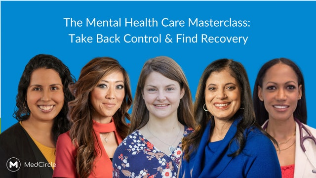 The Mental Health Care Masterclass: Take Back Control & Find Recovery - Part 2