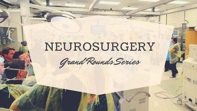 Neurosurgery Grand Rounds