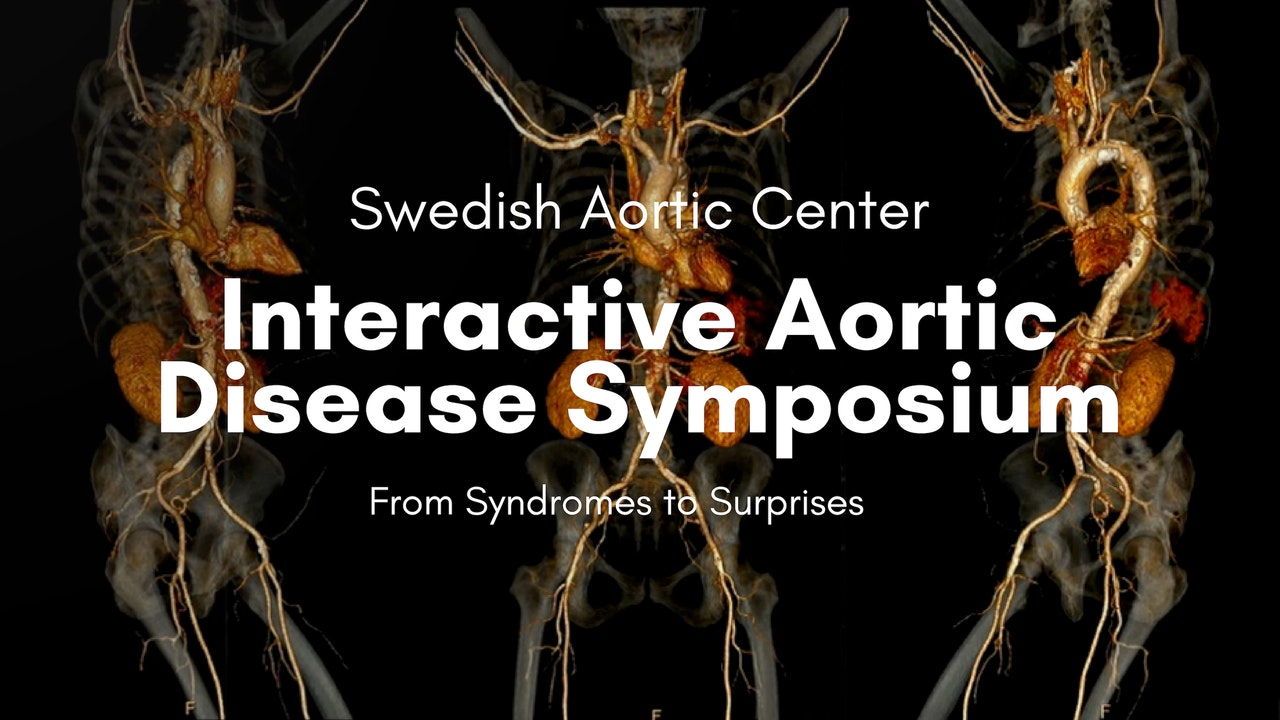 Interactive Aortic Disease Symposium - From Syndromes to Surprises