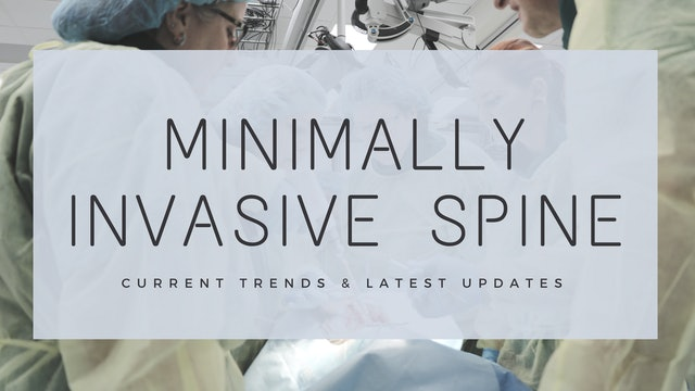 Current Trends in Minimally Invasive Spine Surgery