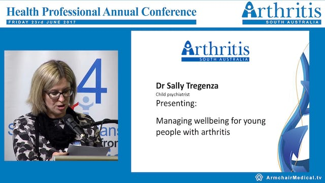 Managing the wellbeing for young people with arthritis Dr Sally Tregenza Child Psychiatrist