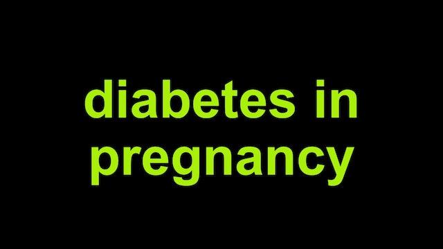 Diabetes in Pregnancy - armchairmedical tv
