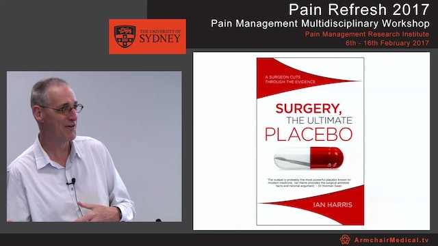 Surgery for pain Professor Ian Harris