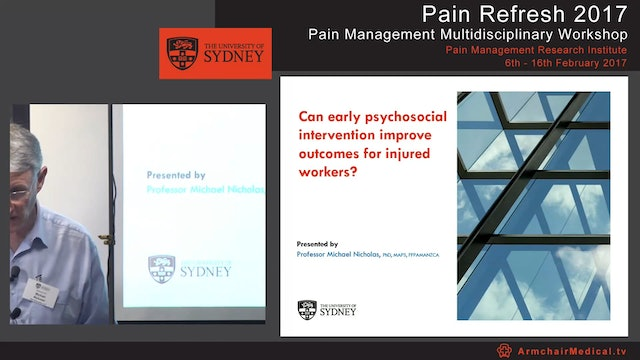 Can early psychosocial intervention improve outcomes for injured workers Professor Michael Nicholas