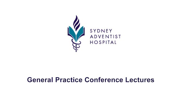 Sydney Adventist Hospital GP Conference lectures