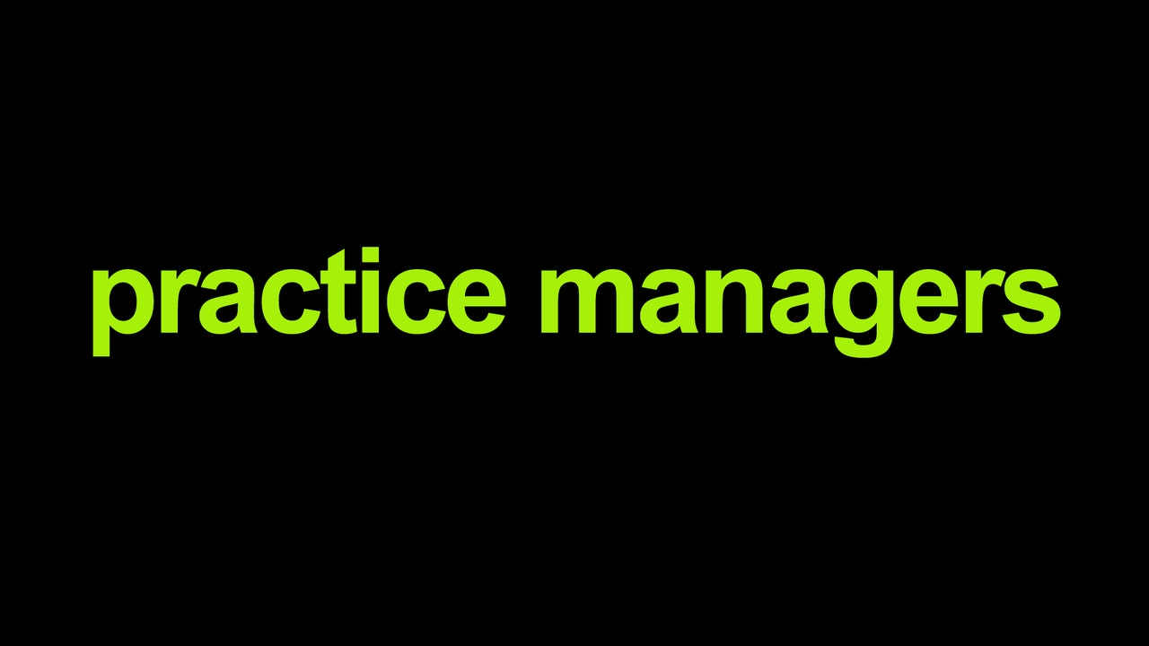 Practice Managers