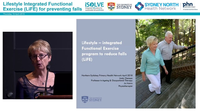 Lifestyle - integrated Functional Exercise program to reduce falls (LiFE) Prof Lindy Clemson