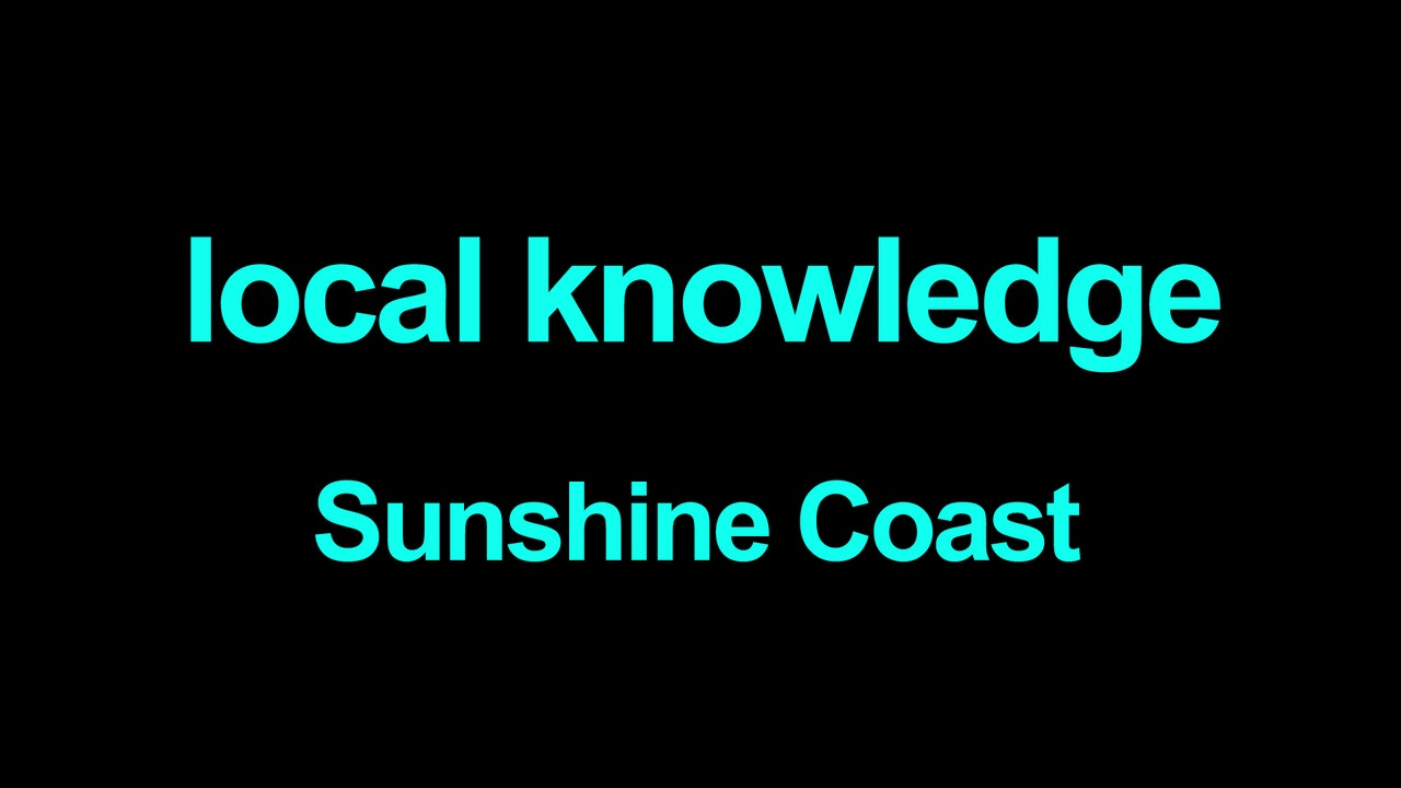 Local Knowledge Sunshine Coast Blurred