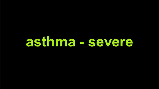 Asthma - Severe
