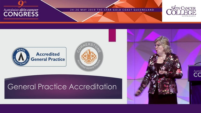 Quality, standards, accreditation and credentialing - the outlook for skin cancer practitioners Ms Lynette Hunt