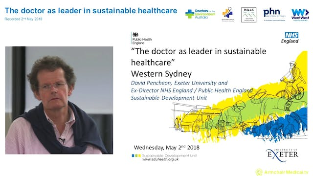 The doctor as leader in sustainable healthcare Dr David Pencheon