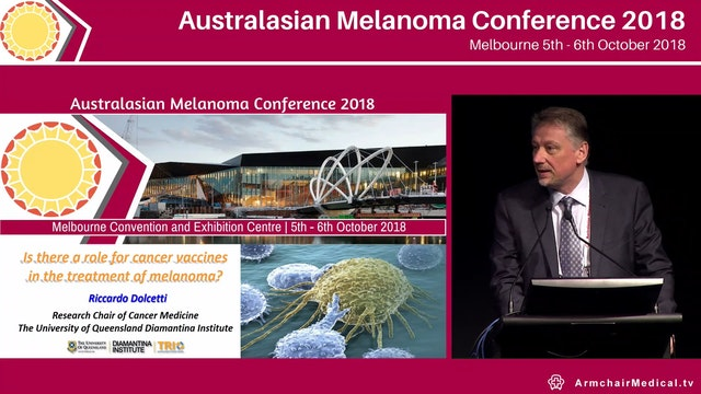 Is there a role for cancer vaccines in the treatment of melanoma Riccardo Dolcetti