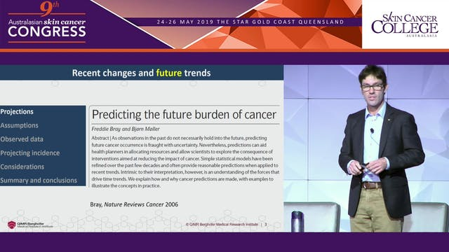 Melanoma incidence Recent changes and future trends Prof David Whiteman