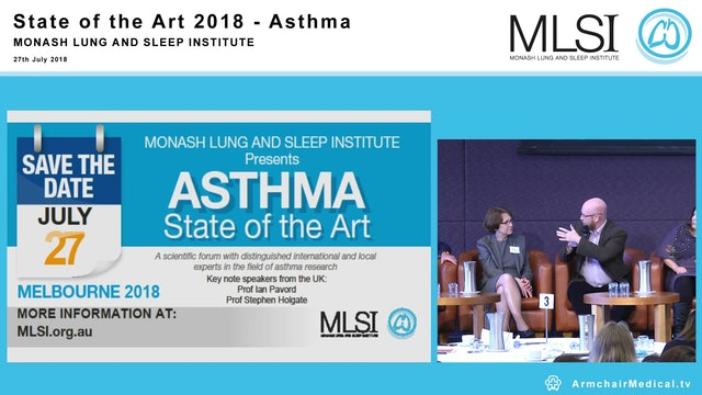 Panel Discussion The future of ASTHMA Stephen Holgate, Gary Anderson, Richard Beasley, Ian Pavord, Robyn O'Hehir, Frank Thien, Helen Reddel, Vanessa McDonald