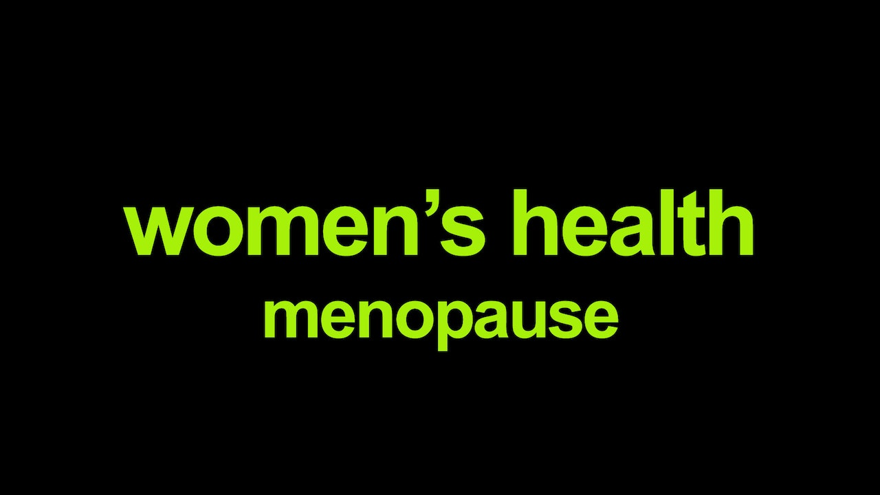 Women's Health - menopause