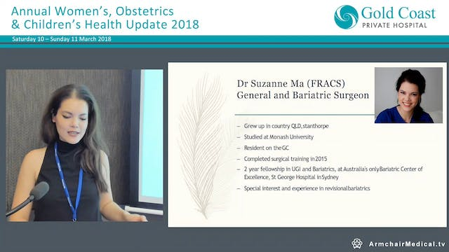 Broaching the difficult conversation; obesity in women Dr Suzanne Ma, General Surgeon & Bariatric Surgeon
