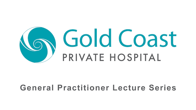 Gold Coast Private Hospital GP Lecture Series