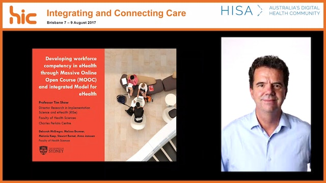 Developing workforce competency in e-health through massive online open course and integrated model for e-health Prof Tim Shaw