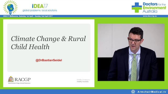 Climate Change & Rural Child Health. Dr Bastian Seidel President RACGP
