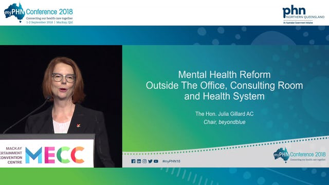 Mental health reform outside the office, consulting room and health system The Hon. Julia Gillard AC Chair, beyondblue