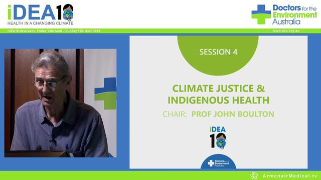 Climate Justice & Indigenous Health Prof John Boulton