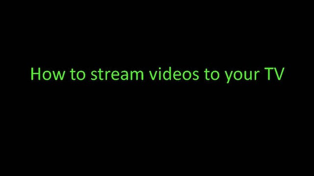 How to stream videos to your TV