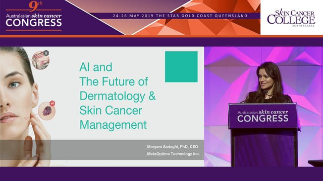 Artificial intelligence and the future of dermatology and skin cancer management Dr Maryam Sadeghi