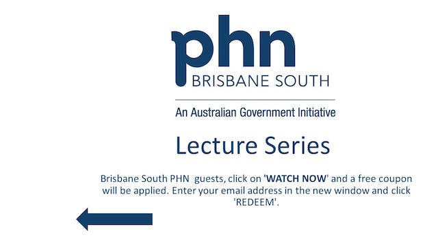 Brisbane South PHN Lecture Series