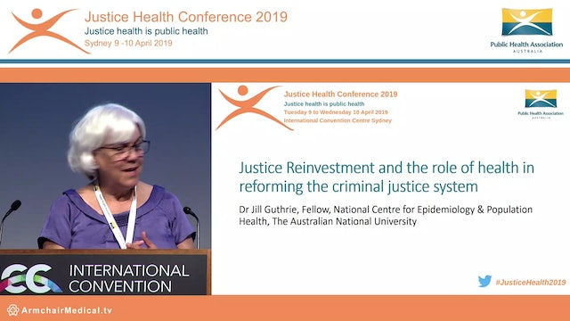 Justice Reinvestment and the role of health in reforming the criminal justice system Jill Guthre
