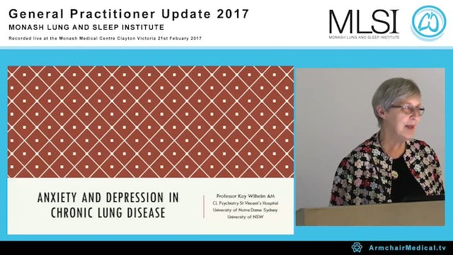 Anxiety and depression in chronic lung disease Prof Kay Wilhelm