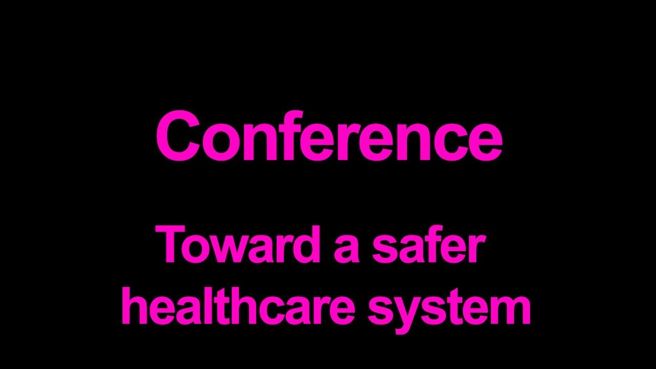 Toward a safer healthcare system