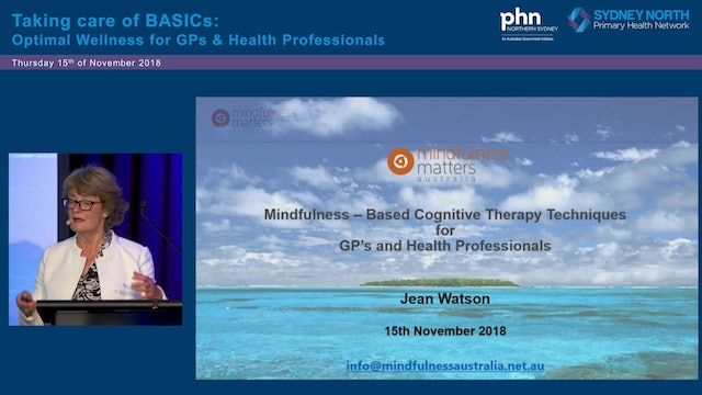 Mindfulness-Based Cognitive Therapy Techniques for GPs and HCPs Jean Watson