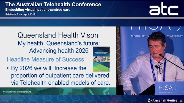 Striving for Queensland's Health 2026 Vision - Telehealth and our workforce contributing to health and wellness Andrew Bryett Director, Healthcare Improvement Unit, Clinical Excellence Queensland, Queensland Health