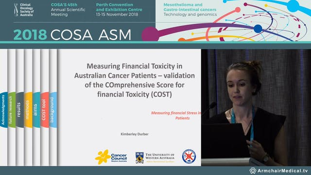Measuring Financial Toxicity in Australian Cancer Patients – validation of the COmprehensive Score for financial Toxicity (COST) - Kimberley Durber