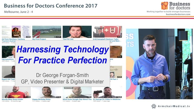 Harnessing Technology For Practice Perfection Future Proofing Your Business Dr George Forgan-Smith