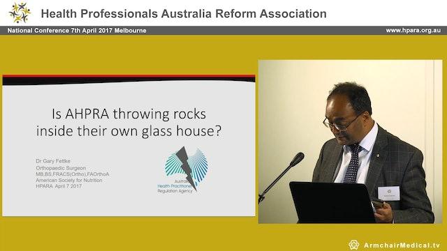Is AHPRA throwing rocks inside their glass house Gary Fettke