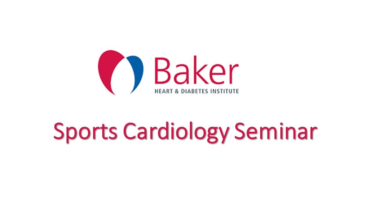 Baker Sports Cardiology Seminar