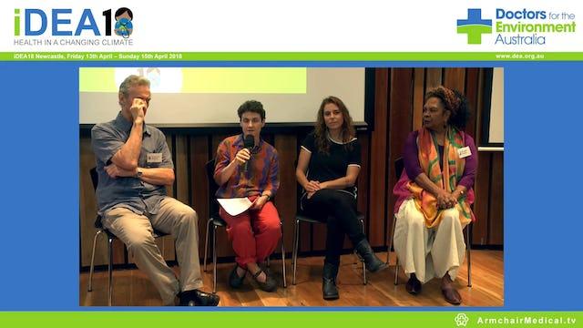 Climate Justice & Indigenous Health Panel  Prof John Boulton, Dr Anne Poelina, Dr Rosalie Schultz, Karina Nolan