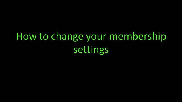 How to change your membership settings