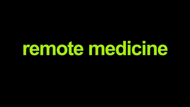 Remote Medicine