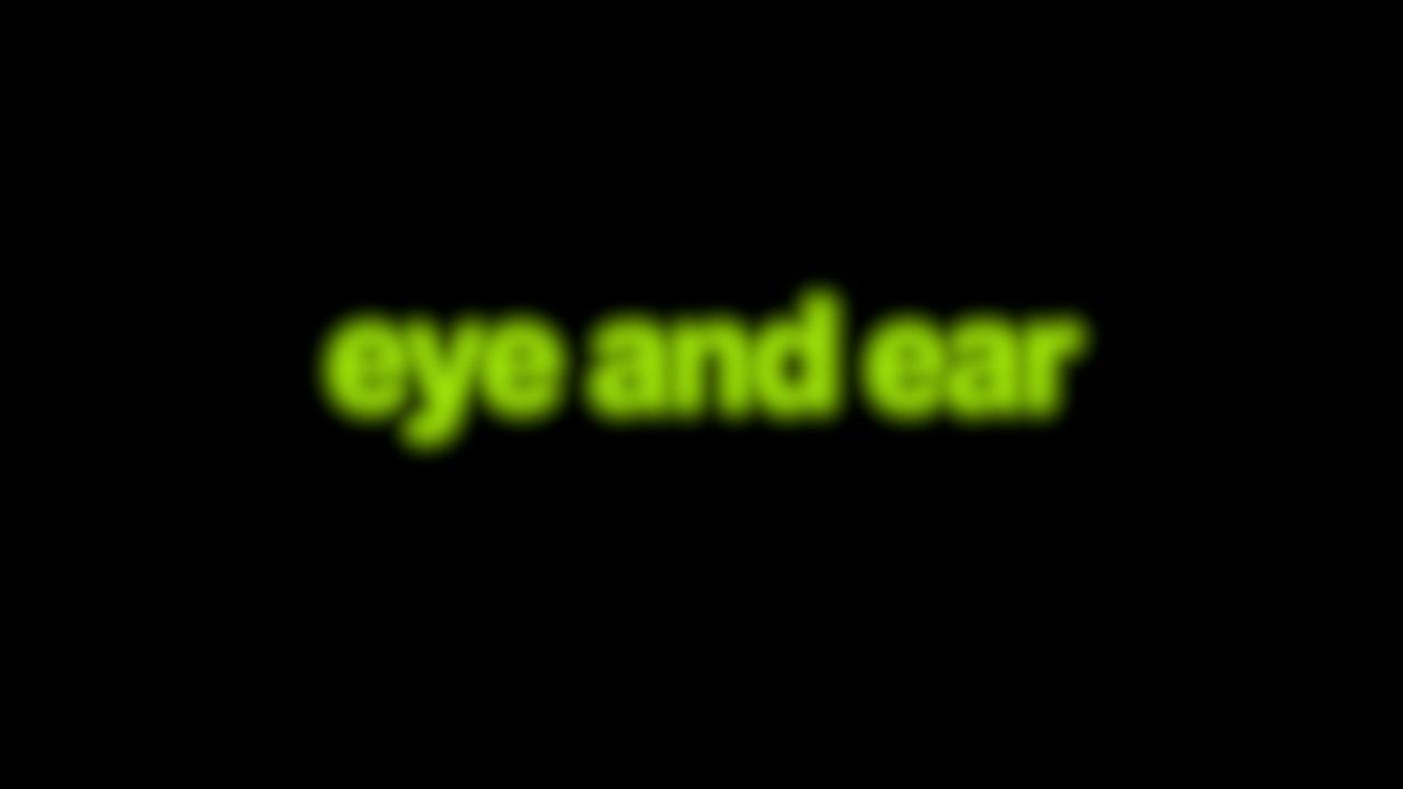 Eye and ear Blurred