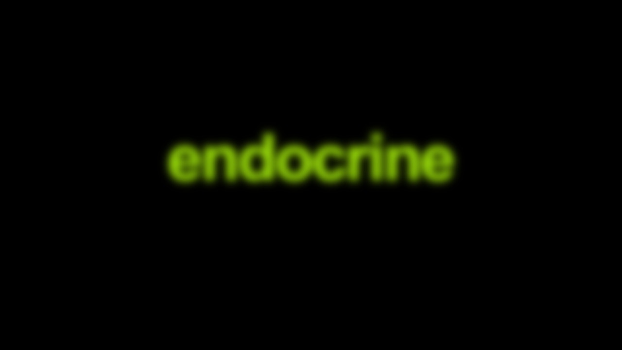 Endocrine Blurred