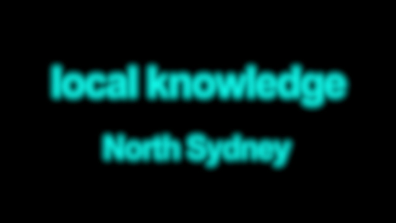 Local Knowledge North Sydney Blurred