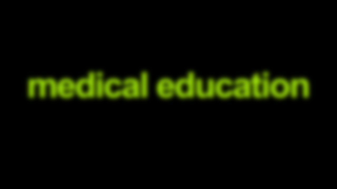Medical Education Blurred