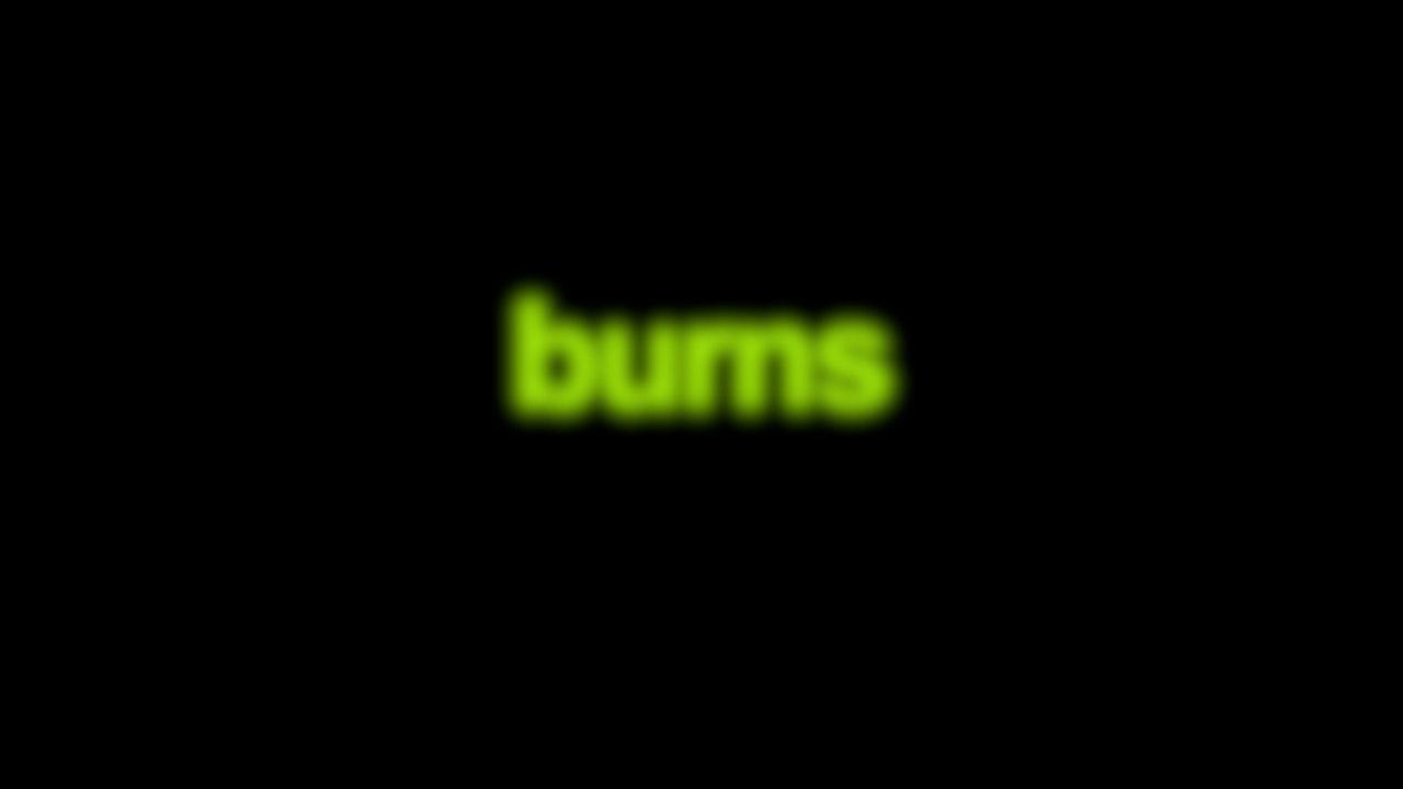 Burns Blurred