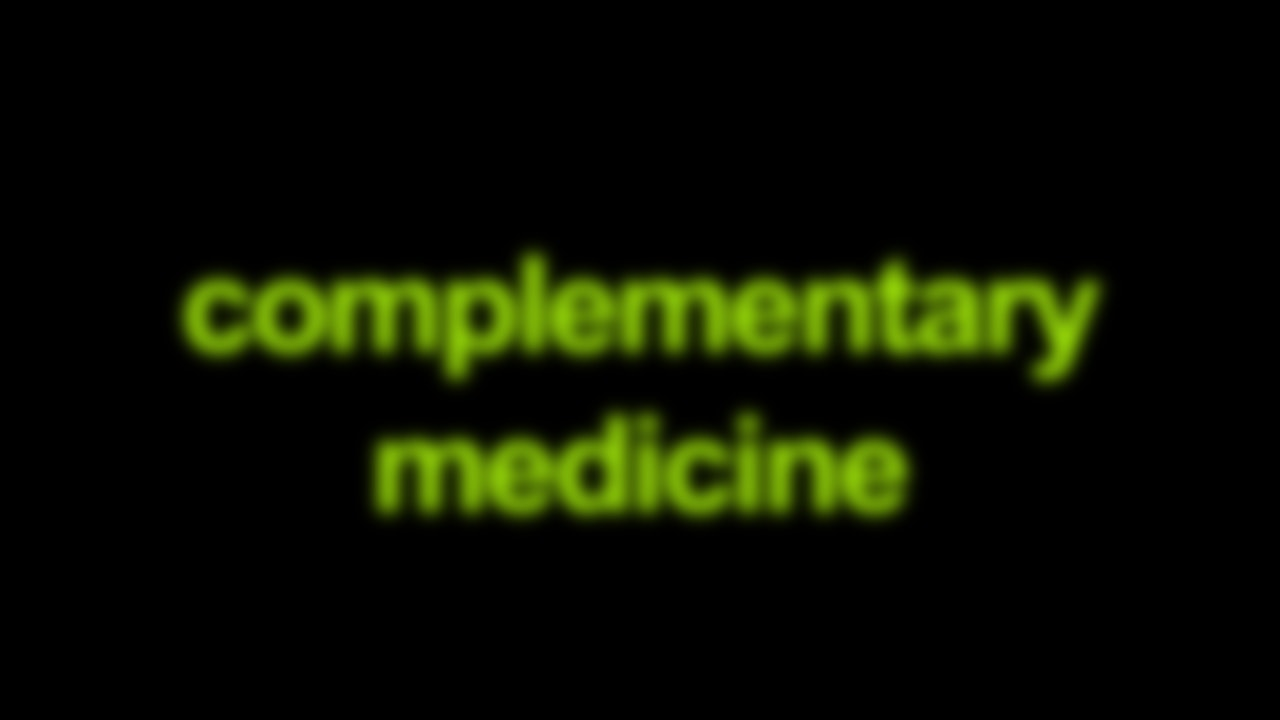 Complementary Medicine Blurred