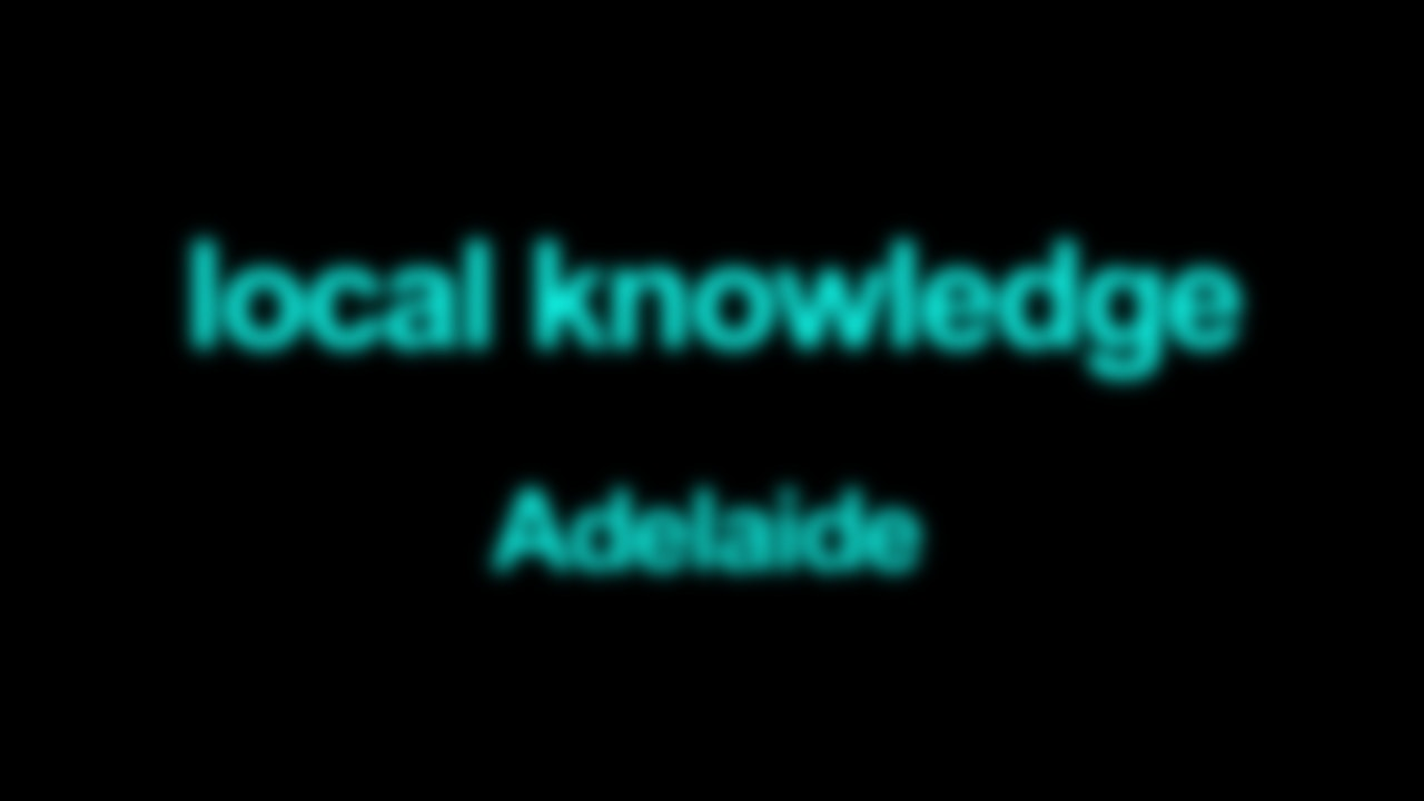 Local Knowledge Adelaide Blurred
